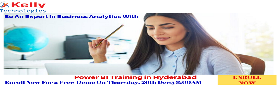 Book Online Tickets for Free Demo On Power BI Training-For Busin, Hyderabad. Free Demo On Power BI Training-For Business Analytics Career Enthusiasts By Kelly Technologies On 26th Dec, @ 8 AM, Hyderabad. About The Demo: Aspirants who are willing to secure a career in the advanced Business analytics tool of Power Bi can
