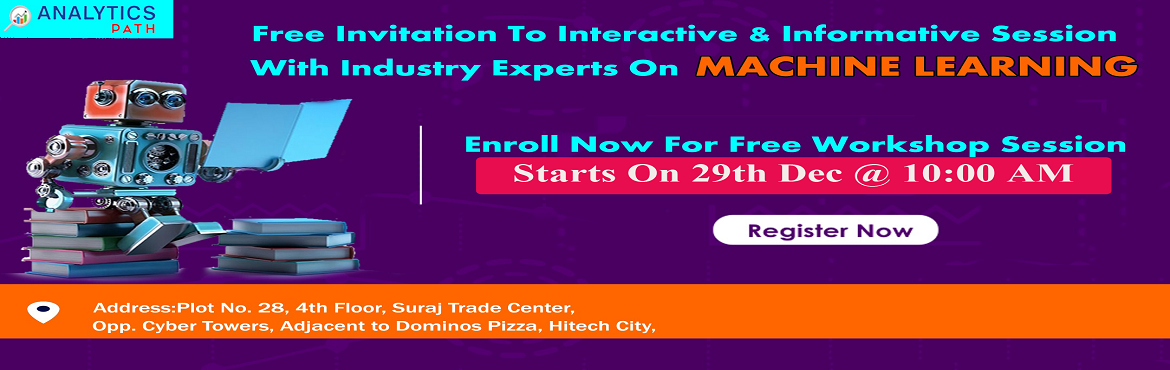 Book Online Tickets for Register For Free Interactive Workshop S, Hyderabad. Register For Free Interactive Workshop Session On Machine Learning on 29th Dec, 2019 @ 10:00 AM Interact With ML Experts, By Analytics Path, Hyderabad About The Interactive Workshop Session- Machine Learning is one among the trending technologies acr