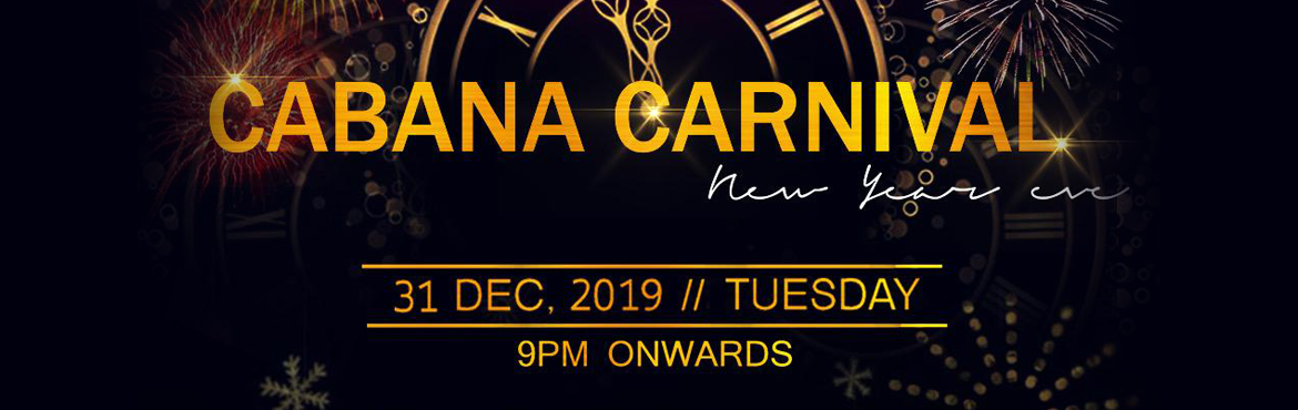 Book Online Tickets for CABANA CARNIVAL 2020 NYE, Mumbai. UNLIMITED FOOD AND DRINKS 1 LOCATION 3 ZONES • CLUB • ROOFTOP • CAFÉ NYE THEME