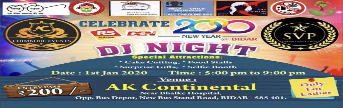 Book Online Tickets for New year eve 2020, Bidar. New year eve 2020 BIGBASH BIDAR  Only for ladies..pure entertainment...come and join us on 31st say goodbye to 2k19 and let's welcome 2020