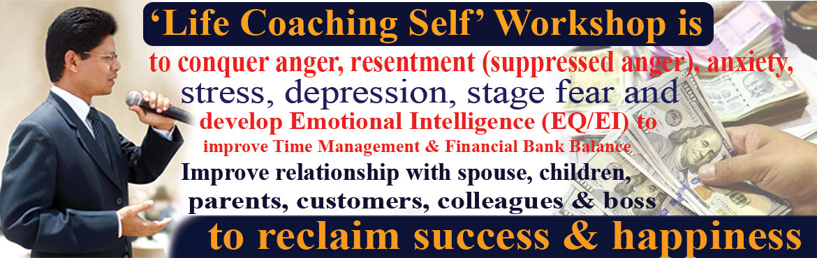 Book Online Tickets for Life Coaching SELF Workshop to conquer a, Hyderabad. Life Coaching SELF to conquer anger, resentment, anxiety, revenge, anxiety and stress to reclaim your success & happiness. It\'s a 12 weeks program for Professional Development. You will be coming for group session to imp