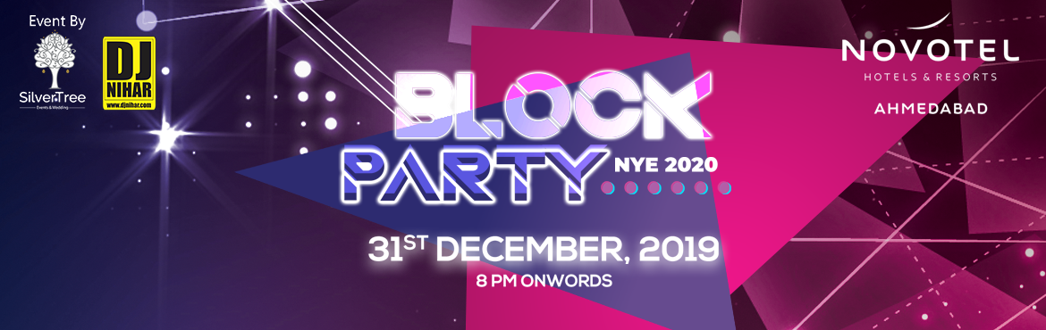 Book Online Tickets for BLOCK PARTY NYE 2020, Ahmedabad. BLOCK PARTY NYE 2020 Attraction: Theme Party Nonstop music by Famous DJ. Mind blowing Sound & Electrifying Lights. Premier, Exclusive and Limited elite crowd. Live Unlimited Mocktail bar with gala buffet dinner. Selfie Booth. Stay* (Breakfast and