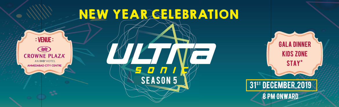 Book Online Tickets for ULTRA SONIC  SEASON 5 AT  CROWNE PLAZA A, Ahmedabad. ULTRA SONIC SEASON 5 AT CROWNE PLAZA AHMEDABAD CITY CENTRE Attraction: Theme Party Nonstop music by Famous DJ. Mind blowing Sound & Electrifying Lights. Premier, Exclusive and Limited elite crowd. Live Unlimited Mocktail bar with gala