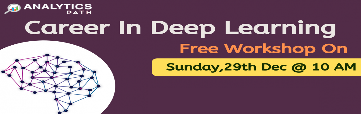 Book Online Tickets for Free Workshop On Deep Learning On Sunday, Hyderabad. Time To Enroll For Free Workshop On Deep Learning Training At Analytics Path By Skilled Experts, Scheduled On Sunday, 29th Dec 2019 At 10 AM Hyd About The Event:  Deep Learning is considered as the subset of Machine Learning & AI technologies. It