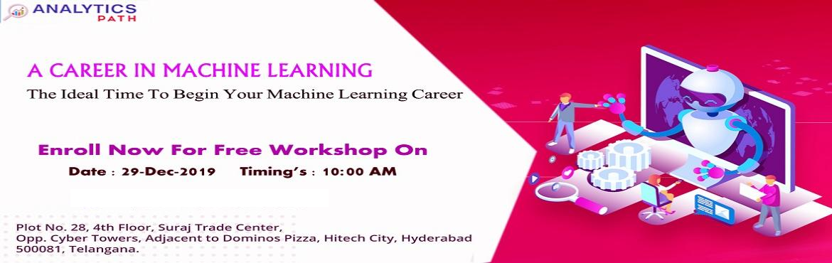Book Online Tickets for Register For Free Interactive Session On, Hyderabad. Register For Free Workshop Session On Machine Learning, 29th Dec @ 10:00 AM Interact With ML Experts, By Analytics Path, Hyderabad About The Interactive Session- Machine Learning is one among the trending technologies across the analytics industry. I