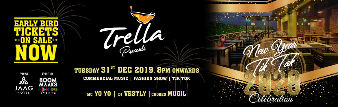 Book Online Tickets for NEW YEAR TIK TOK 2020 Celebration At TRE, Chennai.  New Year TIK TOK 2020 Celebration  TRELLA, JAAG HOTEL, T NAGAREvent By, BOOM MAAKS EVENTZ Chennai, this year is going to be an amazing year for you. The best New Year's Eve party is in town and you can be a part of the most amazing N