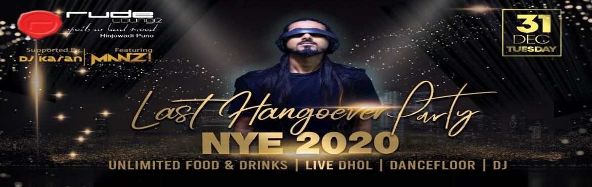 Book Online Tickets for LAST HANGOVER PARTY 2020, Pune. WE HAVE COMPLETE PACKAGE FOR YOU TO HAVE THE BEST NEW YEAR\'S EVE WITH BEST DJS AS WELL WITH MUCH MORE SURPRISES AND MORE.