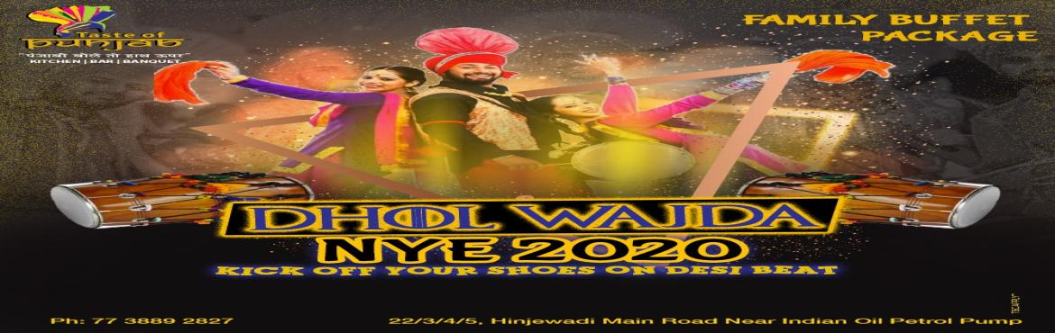Book Online Tickets for DHOL WAJDA NYE 2020, Pune. UNLIMITED BUFFET