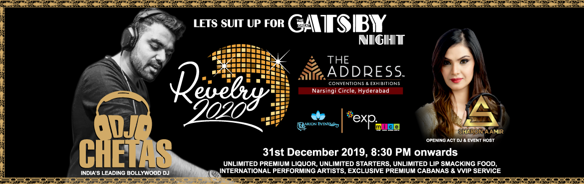 Book Online Tickets for REVELRY 2020, Hyderabad.  New Year Party in \