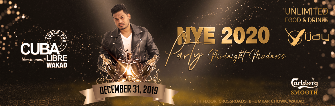 Book Online Tickets for NYE 2020 at Cuba Libre Wakad (Cuban Pub), Pune.   Let\'s Celebrate NYE 2020 party MIDNIGHT MADNESS in Style !!with your own DJ Deejay Vijay at Cuba Libre WAKAD , Pune  Join Us, Let\'s have more fun @CubaLibreWakad The most awaited NYE Night of the Pune !!!   Get ready for Rocking