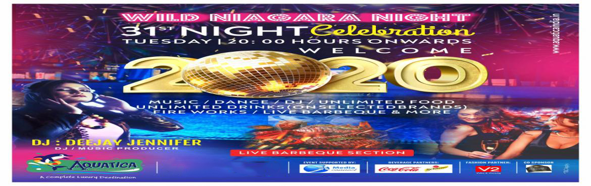Book Online Tickets for Wild Niagara Night, Kolkata. Enjoy this New Year\'s eve with us at Aquatica Waterpark along with award winning DJ Jennifer and full of dance,music,food & Unlimited Alcohol.  Terms & Conditions    Please carry a valid ID proof along with you. No refunds on purchased ticke