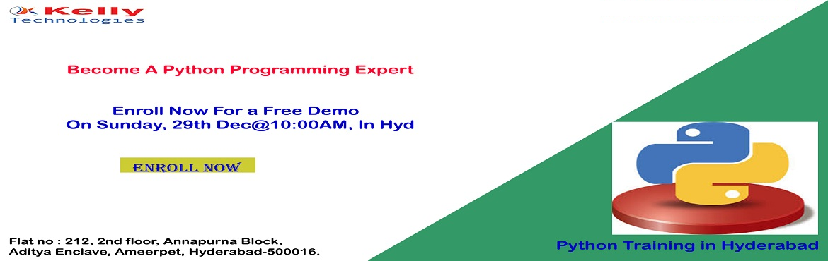 Book Online Tickets for Register For Free Demo on Python Trainin, Hyderabad. Register For Free Demo on Python Training Exclusively By Experts At Kelly Technologies Training On 29th Dec@10:00AM, Hyderabad About The Demo- Kelly Technologies with the intent to make the Python career enthusiasts get interacted with the industry e
