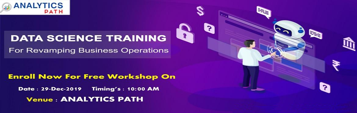 Book Online Tickets for Register For Data Science Free Interacti, Hyderabad. Register For Data Science Free Interactive Workshop On Sunday,29th Dec @ 10 AM To Interact With IIT & IIM Data Science Experts By Analytics Path, Hyderabad About the Event  Want to master knowledge of top skills & attributes in the leading an