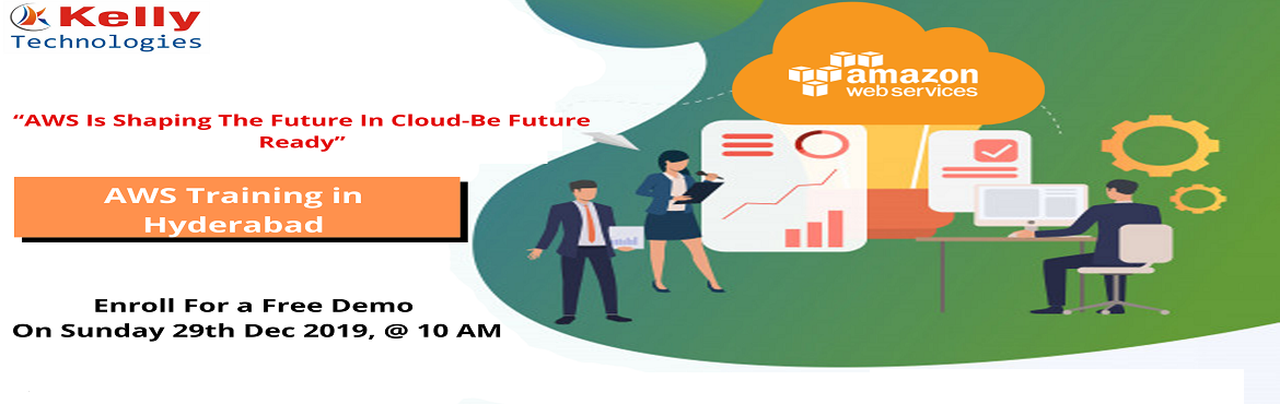 Book Online Tickets for Its Time To Attend Interactive Free Demo, Hyderabad. About The Demo: Kelly Technologies under the guidance of industry experts is now conducting free AWS demo. Attending this demo session on AWS will present you with a clear knowledge of AWS cloud industry, the rising job opportunities, roles and respo