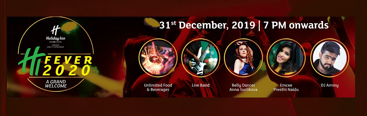 Book Online Tickets for HI Fever 2020, Chennai. HI FEVER 2020 – A Grand Welcome Party at Holiday Inn Chennai OMR IT Expressway   Welcome New Year 2020 With a Bang by Partying Away The Fun At Holiday Inn Chennai OMR IT Expressway on 31st Dec 2019. New Year celebrations in Chennai ha
