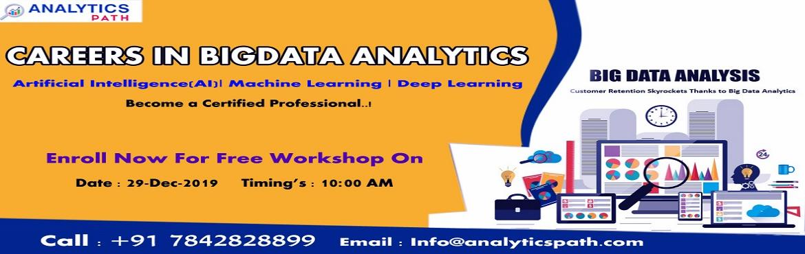Book Online Tickets for Get Your Seat Reserved Free workshop Ses, Hyderabad.  Get Your Seat Reserved Free Workshop Session On Big Data Analytics Training By Experts From IIT & IIM By Analytics Path On 29th Dec 2019 @ 10 AM Hyderabad If you area career enthusiasts in the leading analytics technology of Big Data Analy