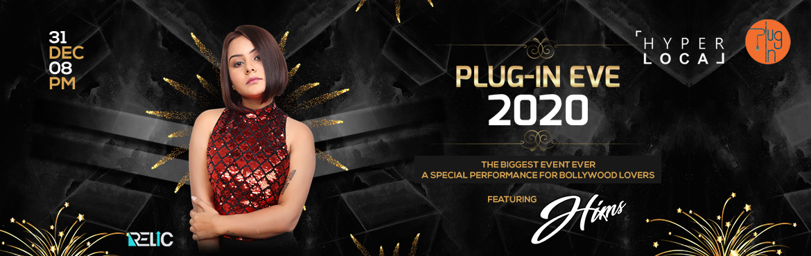 Book Online Tickets for PLUG-IN-EVE 2020 at HYPERLOCAL, Hyderabad. Artists : Hims