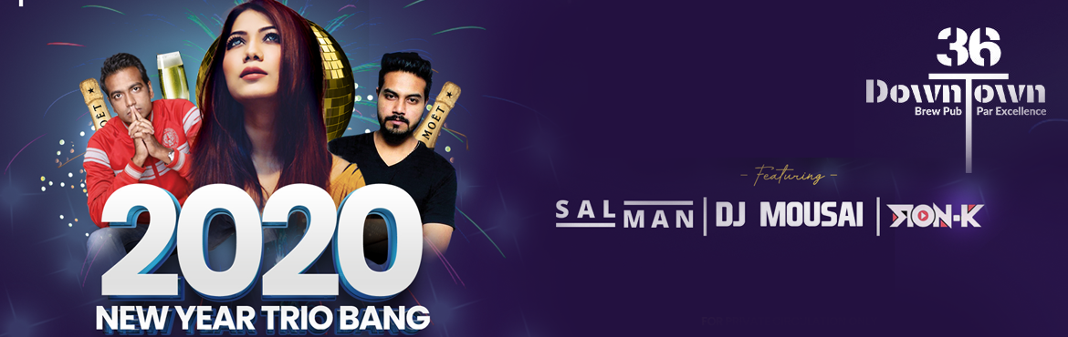 Book Online Tickets for New Year Trio Bang at 36 Downtown Brewpu, Hyderabad. The new year\'s eve is just 2 weeks away!! Don\'t miss on the fantastic night and avail special offers on the early bird pass. As they say early bird gets the worm.  Artists:          DJ MOUSAI      &