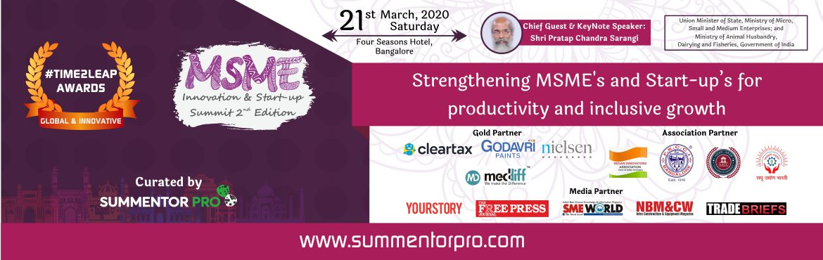 Book Online Tickets for  MSME Innovation and  Start-up Summit 2n, Bengaluru. MSME Innovation & Startup Summit 2nd Edition is formulated to enable Startup\'s and MSME\'s scale up and showcase their key innovations to global markets for considerable impact on economic and social development of India. This summit i