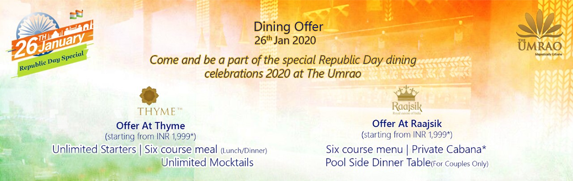 Book Online Tickets for lets Celebrate Republic Day  At Umrao, New Delhi.  lets Celebrate Republic Day  At Umrao Worry Why ! When the flag is held high! Lets pledge to enrich and preserve our ethos and heritage this Republic Day!! Let's celebrate the day in true sense at The Umrao!! Inclusions:-a.