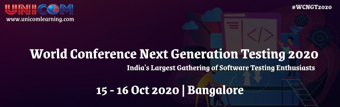 Book Online Tickets for World Conference Next Generation Testing, Bengaluru.   World Conference Next Generation Testing 2020 will be happening in Bangalore on July 2020, with focus on Technical Sessions featuring over 25+ Presentation exploring the depth and breadth of Software Testing. The Summit will be a key meeting p