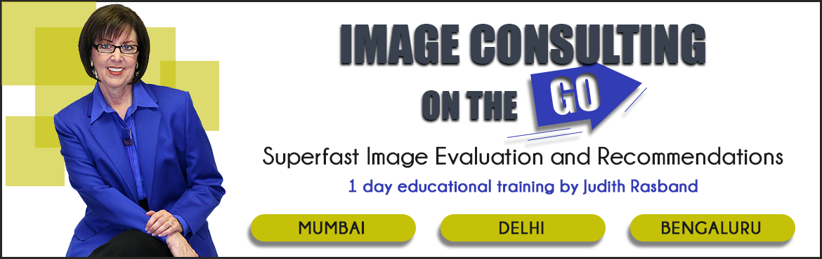 Book Online Tickets for Image Consulting on the Go by Judith Ras, New Delhi. Image Consulting on the Go by Judith Rasband (Delhi 27-Feb)