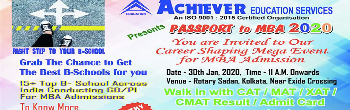 Book Online Tickets for PASSPORT TO MBA ( Phase-1) 2020 | FREE, Kolkata. GD PI Event For MBA Admission for over 10+ Top B- Schools Dear Student!! It\'s a Golden Opportunity for MBA Aspirants !! If you are looking for MBA / PGDM Admission, ACHIEVER Giving you opportunity to intaract with 25+ Leading B-Schools , Get Expert