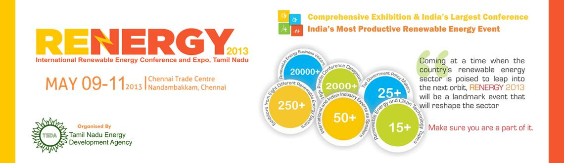 Book Online Tickets for RENERGY 2013, Chennai. RENERGY 2013 Conference-A renewable energy conference like no other The most useful 3 days any renewable energy professional could dream of !