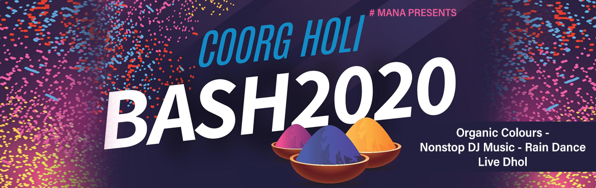 """Book Online Tickets for Coorg Holi Bash 2020, Somwarpet. Manan presents Coorg Holi Bash 2020 Holi – """"the festival of colours"""" – celebrates spring, connection, and the triumph of good over evil. There can be no better way to mark the beginning of the spring season than to celebrate i"""