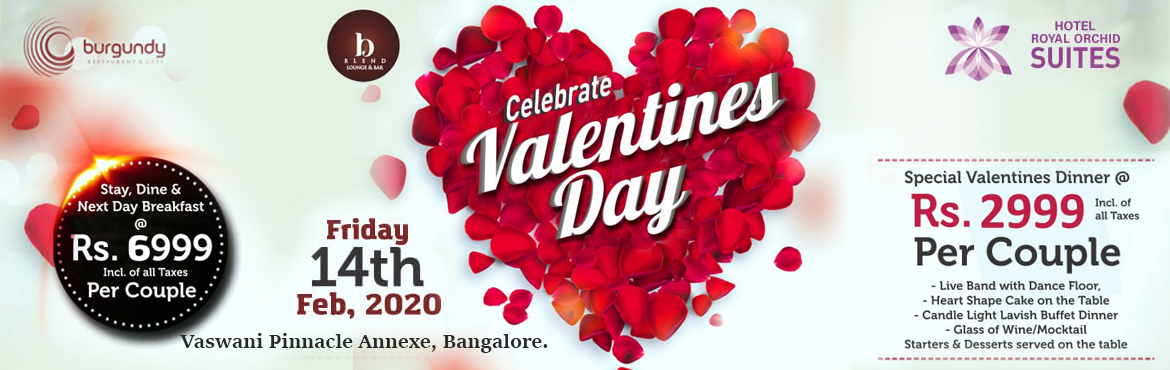 Book Online Tickets for Valentines Day At Hotel Royal Orchid Sui, Bengaluru. Valentine\'s Day At Hotel Royal Orchid Suites.  Candle light dinner, live band, dance floor, heart shape cake on the table, a glass of wine/ mock tail, buffet spread with starters & desserts served on the table @ Rs. 2999 inclus