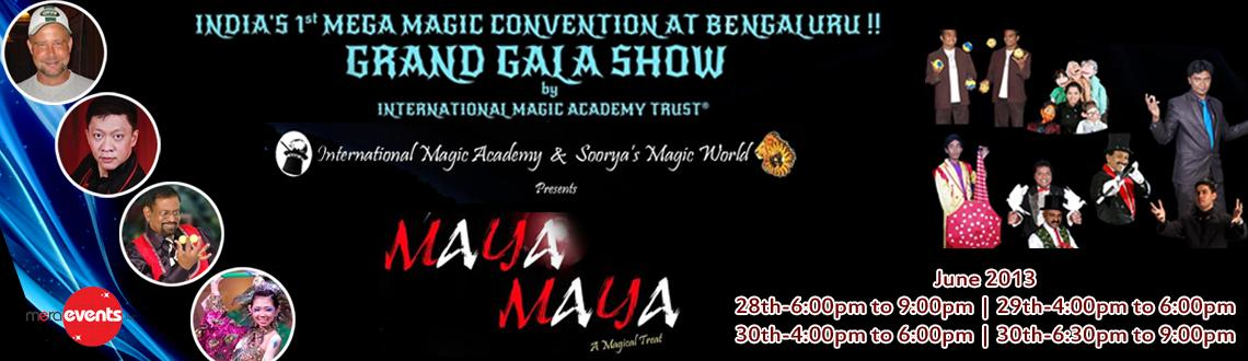 Book Online Tickets for Maya Maya 2013, Bengaluru. 
