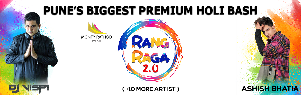 Book Online Tickets for Rang Raga 2.0, Pune. Rang Raga 2.0 (Biggest Premium Colorfest in Pune) 10th March 2020 || 10:00 AM Onwards *( 8 Hours Non Stop Entertainment All Under One Roof ) * Rang Raga 2.0 is going to be the most happening and mesmerising event in Pune, the biggest Colorfest HOLI p
