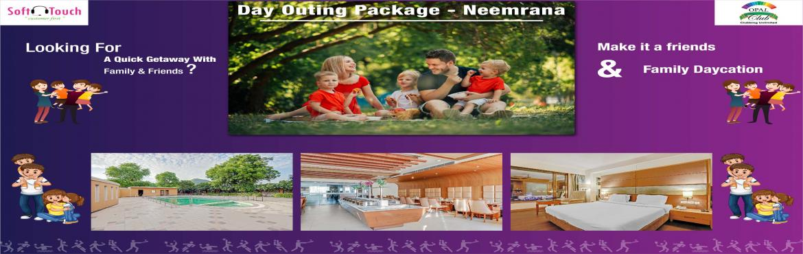Book Online Tickets for Opal Club - Day Outing - Neemrana, Neemrana. Opal Club - Day Outing - Neemrana Greetings from Softtouch Hospitality!!! Take a break from all your busy schedules, stress, deadlines and the other monsters you deal with everyday and make a day of it by heading to OPAL Club. With the aim to offer t