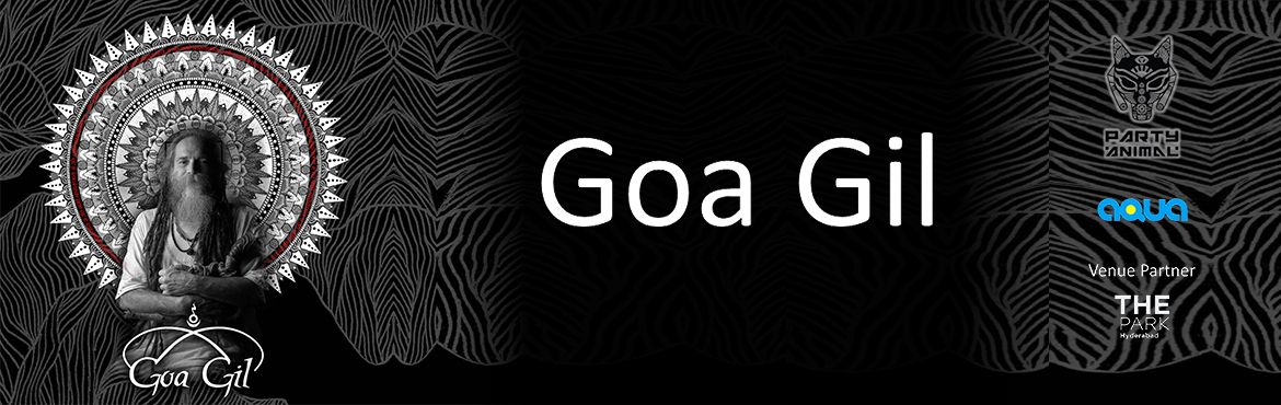 Book Online Tickets for Goa Gil In Hyderabad, Hyderabad. Goa Gil has a rich psychedelic history !!! Gil grew up in the middle of the San Francisco music scene of the 60s, and then left San Francisco to journey to India in September 1969.Having been a musician all his life, and then doing intense Yogic prac