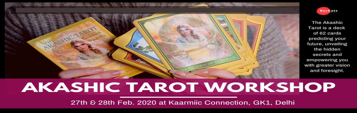 Book Online Tickets for  Akashic Tarot Cards A 2-day experientia, New Delhi. The Akashic Tarot is a deck of 62 cards predicting your future, unveiling the hidden secrets and empowering you with greater vision and foresight:  It offers you profound insight into your Akashic Hidden Library where lie the answer to your