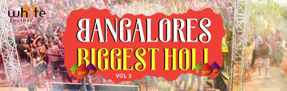 Book Online Tickets for Bangalores Biggest Holi Vol 3  Electroni, Bengaluru. With winters setting off, and the spring season approaching, the festival of colours is also not far away. This year the sight of water splashes and colour patches will be witnessed in all parts of the Bangalore on 7th & 8th of March when people