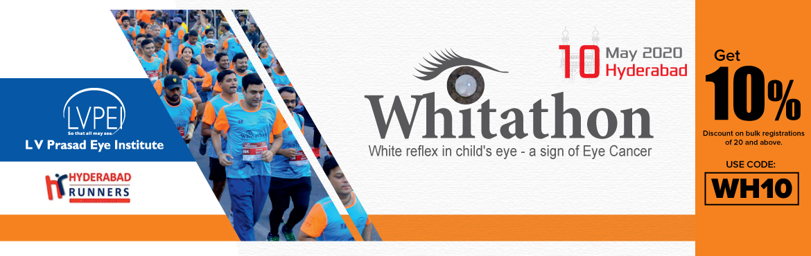 Book Online Tickets for Whitathon -Hyderabad, Hyderabad.   Whitathon is the L V Prasad Eye Institute's annual run to raise awareness for early detection and treatment of life-threatening retinoblastoma eye cancer in children. Additionally, the funds raised for the run are utilized