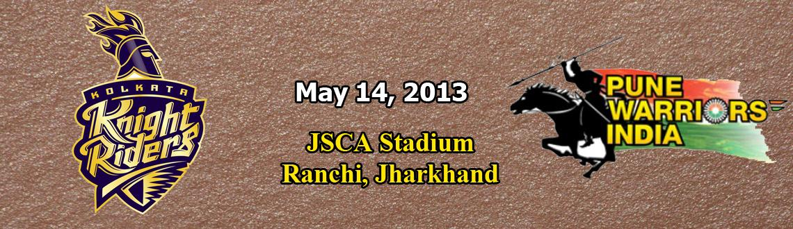Kolkata Knight Riders vs Pune Warriors India @ JSCA Stadium, Ranchi