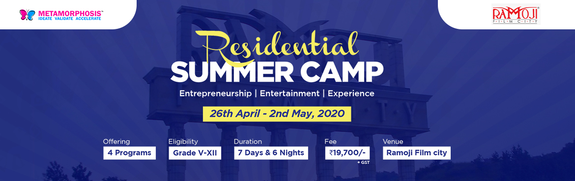 Book Online Tickets for Metamorphosis Residential Summer Camp 20, Hyderabad. Metamorphosis Edu presents to you the \