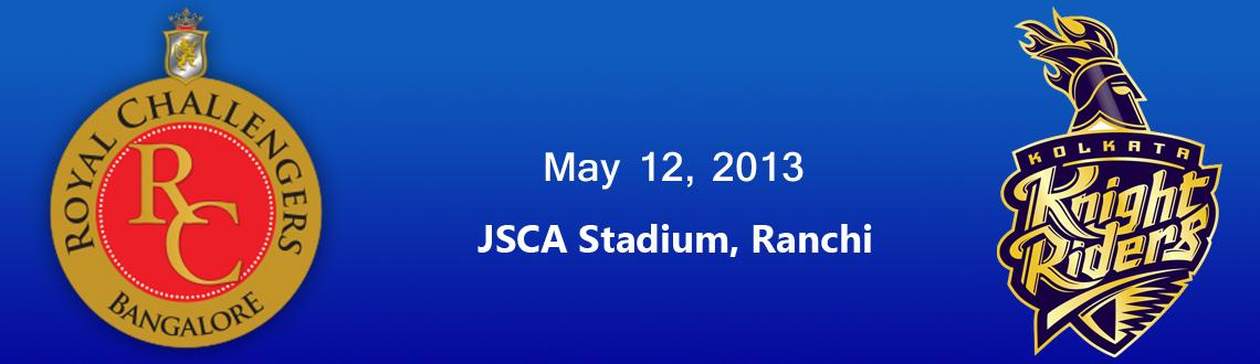 Kolkata Knight Riders vs. Royal Challengers Bangalore @ JSCA Stadium, Ranchi