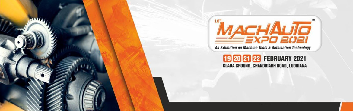 Book Online Tickets for MachAuto Expo 2021 , Ludhiana. Greetings from MachAuto Expo 2021 !!You are Cordially Invited to Visit India\'s Leading Exhibition on Machine Tools & Automation Technology MachAuto Expo from 19th to 22nd February 2021, at Glada Ground, Chandigarh Road, Ludhiana. Show Highlights