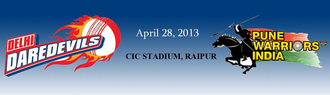 Delhi Daredevils vs Pune Warriors India@CIC stadium,Raipur