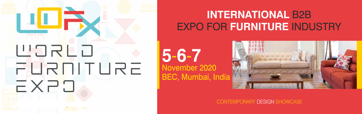 Book Online Tickets for WOFX - World Furniture Expo , Mumbai. WOFX – World Furniture Expo 2020 looks to harness India's consumption boom by attracting and bringing quality international manufacturers with contemporary and trendy furniture products to the Indian market. It is the complete B2B s