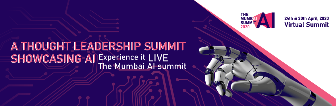 Book Online Tickets for The Mumbai AI Summit 2020, . The inaugural Mumbai AI Summit will focus on the future of AI within India and beyond its borders. The summit will highlight the companies and industries leveraging AI to drive change for consumers, enterprise and government leveraging AI to drive ch