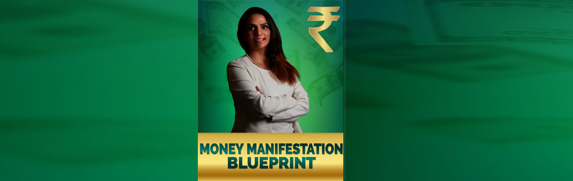 Book Online Tickets for Money Manifestation Blueprint, . Are you a working very hard and still struggling to make money ?Do you want to make a lot of money?Do you want to live a better quality of life? Then this is the course for you! Welcome to MONEY MANIFESTATION BLUEPRINT.How to Change your money patter