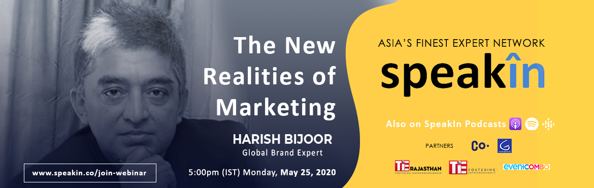 Book Online Tickets for The New Realities of Marketing, . Harish Bijoor, Global Brand Expert This is a new world we live in. New market and marketing realities stare us in the face. The consumer is and will undergo dramatic change. This is happening even as you read this. In the old days, the world wa