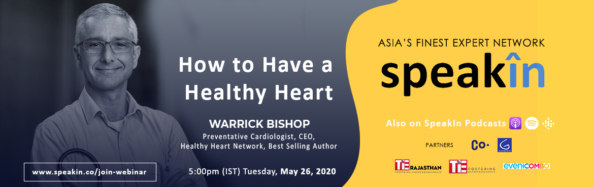 Book Online Tickets for How to Have a Healthy Heart, . Warrick Bishop, Preventative Cardiologist, CEO at Healthy Heart Network And Best Selling Author It's all in the heart. We discuss best health practices for the heart, is it physical or emotional?
