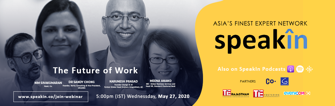 Book Online Tickets for The Future of Work, . Meena Anand, Managing Director and Head HR, Standard Charterd, Karunesh Prasad, Founder Change, Et Al, Dr Sandy Chong, Founder, Verity Consulting & President, The future of work is being shaped by two powerful forces: The growing adoption of arti
