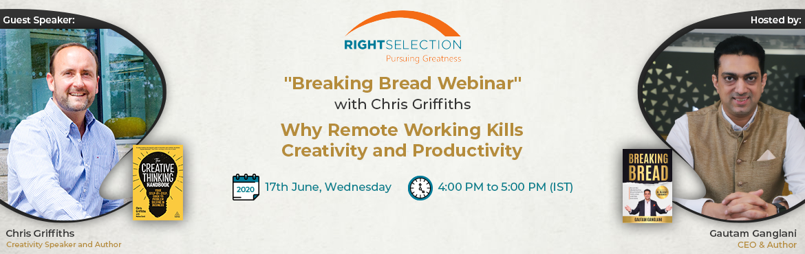 Book Online Tickets for Why Remote Working Kills Creativity and , . Creativity Webinar:Why Remote Working Kills Creativity and Productivity Some of the questions we will cover during the webinar include:  Why working from home can destroy creativity? Why Task management apps don't improve productivity? Wh