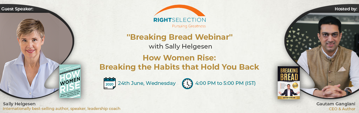 Book Online Tickets for How Women Rise: Breaking the Habits that, . Women's distinctive strengths and behaviors provide them with many advantages. Yet the very habits that help them early in their careers can hold them back as they seek to rise. Inthiswebinar, Sally will draw on her work with legend